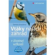 Vtáky našich záhrad: v životnej veľkosti - Kniha