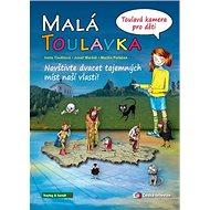 Malá Toulavka: Toulavá kamera pro děti - Kniha