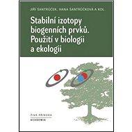Stabilní izotopy biogenních prvků: Použití v biologii a ekologii