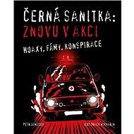 Černá sanitka Znovu v akci: Hoaxy, fámy, konspirace - Kniha