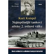 Kurt Knispel: Nejúspěšnější tankový střelec 2. světové války - Kniha