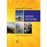 Barevné rozcestníky: Netradiční toulky současnou Asií - Kniha