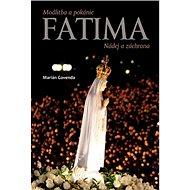 Fatima Nádej a záchrana: Modlitba a pokánie - Kniha