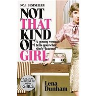 Not That Kind of Girl: 'A Young Woman Tells You What She''s Learned' - Kniha