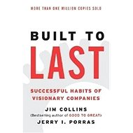 Built to Last: Successful Habits of Visionary Companies - Kniha