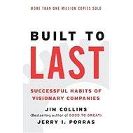 Built to Last: Successful Habits of Visionary Companies - Kniha
