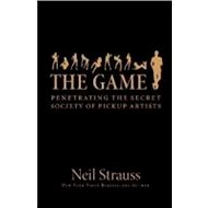 The Game: Penetrating the Secret Society of Pickup Artists - Kniha