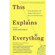 This Explains Everything: Deep, Beautiful, and Elegant Theories of How the World Works - Kniha