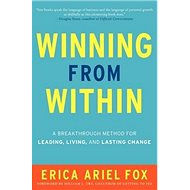 Winning from Within: A Breakthrough Method for Leading, Living, and Lasting Change - Kniha