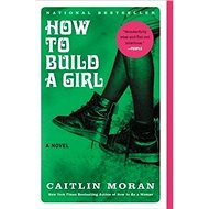 How to Build a Girl - Kniha