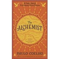 Alchemist - The 25th Anniversary: A Fable About Following Your Dream