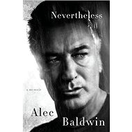 Nevertheless: A Memoir - Kniha