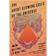 Great Glowing Coils of the Universe: Welcome to Night Vale Episodes, Volume 2 - Kniha