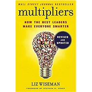 Multipliers: How the Best Leaders Make Everyone Smarter - Kniha