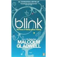 Blink: The Power of Thinking Without Thinking - Kniha