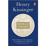 World Order: Reflections on the Character of Nations and the Course of History - Kniha