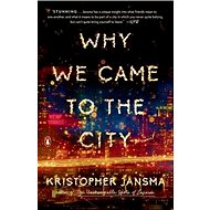 Why We Came to the City - Kniha
