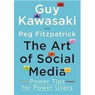 The Art of Social Media: Power Tips for Power Users - Kniha
