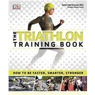 The Triathlon Training Book - Kniha