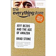 The Everything Store: Jeff Bezos and the Age of Amazon - Kniha