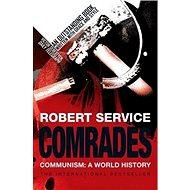 Comrades: A History of World Communism - Kniha