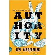 Southern Reach Trilogy 2. Authority: A Novel - Kniha