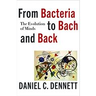 From Bacteria to Bach and Back: The Evolution of Minds - Kniha