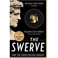 The Swerve: How the World Became Modern - Kniha