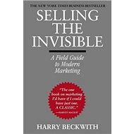 Selling the Invisible: A Field Guide to Modern Marketing - Kniha