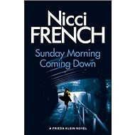 Sunday Morning Coming Down: A Frieda Klein Novel 07 - Kniha
