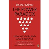 The Power Paradox: How We Gain and Lose Influence - Kniha