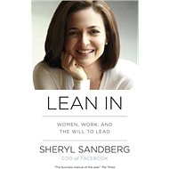 Lean In: Women, Work, and the Will to Lead - Kniha