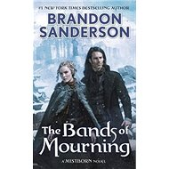 The Bands of Mourning: A Mistborn Novel - Kniha