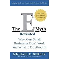 E-Myth Revisited: 'Why Most Small Businesses Don''t Work and What to Do About It' - Kniha