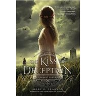 The Kiss of Deception: The Remnant Chronicles 01 - Kniha