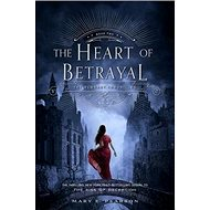 The Heart of Betrayal: The Remnant Chronicles: Book 02 - Kniha