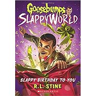 Goosebumps SlappyWorld 01. Slappy Birthday to You - Kniha