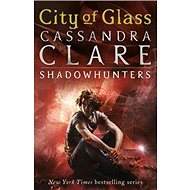 City of Glass: Mortal Instruments, Book 3 - Kniha