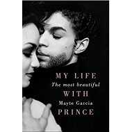 The Most Beautiful: My Life with Prince - Kniha