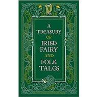A Treasury of Irish Fairy and Folk Tales - Kniha