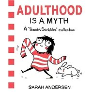 Adulthood is a Myth: 'A Sarah''s Scribbles Collection' - Kniha