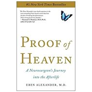 Proof of Heaven: 'A Neurosurgeon''s Journey Into the Afterlife' - Kniha