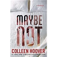 Maybe Not: A Novella - Kniha