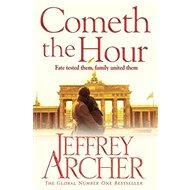 Cometh the Hour: The Clifton Chronicles 06 - Kniha