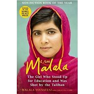 I Am Malala: The Girl Who Stood Up for Education and Was Shot by the Taliban - Kniha