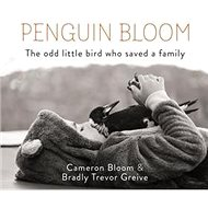 Penguin Bloom: The Odd Little Bird Who Saved a Family - Kniha