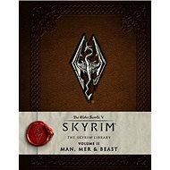 The Elder Scrolls - V: Skyrim - The Skyrim Library Vol. II: Man, Mer, and Beast - Kniha