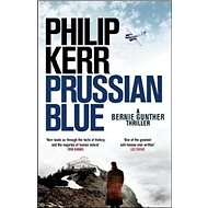 Prussian Blue: Bernie Gunther Thriller 12 - Kniha