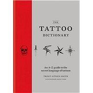 The Tattoo Dictionary - Kniha