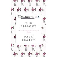 The Sellout: Longlisted for the Man Booker Prize 2016 - Kniha